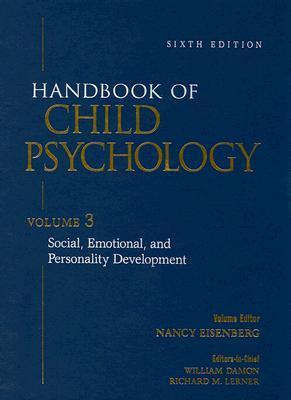 Handbook of Child Psychology Volume 3: Social, Emotional and Personality Development