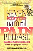 Seven Minutes to Natural Pain Release