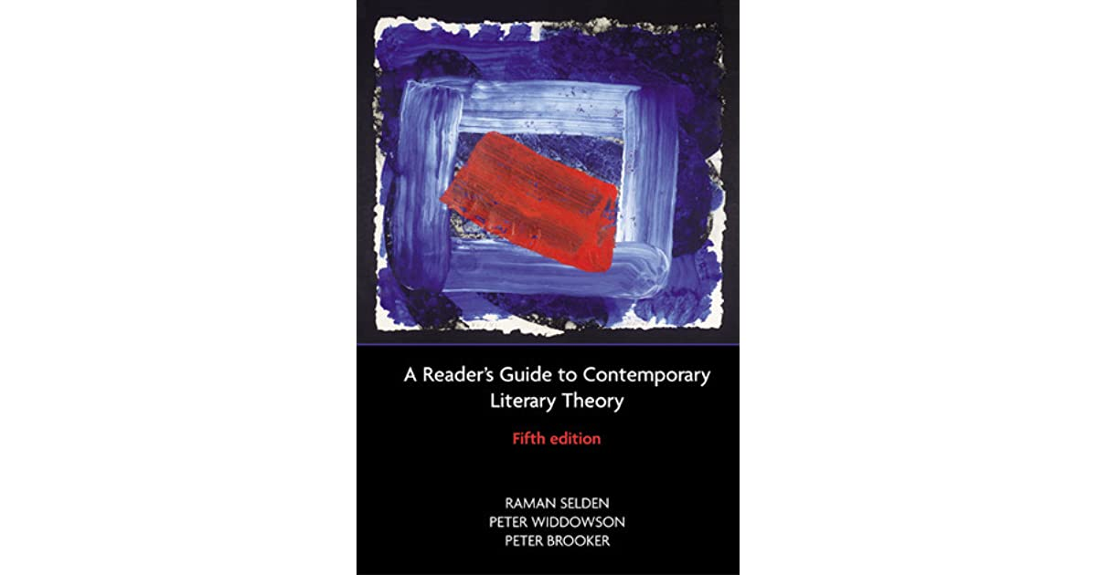 A Reader S Guide To Contemporary Literary Theory By Raman Selden