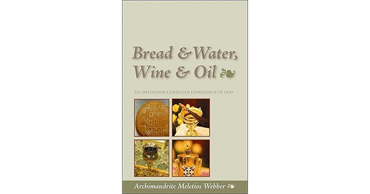 holy water in eastern christianity bread water wine oil an orthodox christian experience of god