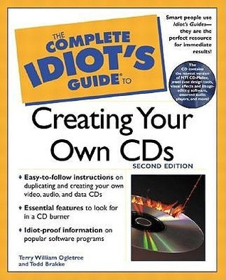 The Complete Idiot's to create your own cds