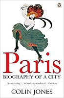 Paris: Biography of a City