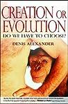 Creation or Evolution: Do We Have to Choose?