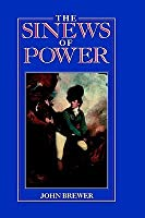 The Sinews of Power: War, Money and the English State 1688-1783