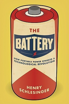 The-Battery-How-Portable-Power-Sparked-a-Technological-Revolution-