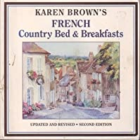 Karen Brown's French Country Bed and Breakfasts