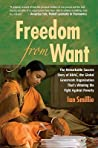 Freedom from Want: The Remarkable Success Story of BRAC, the Global Grassroots Organization That's Winning the Fight Against Poverty