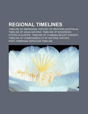 Regional Timelines: Timeline of Aboriginal History of Western Australia, Timeline of Asian Nations, Timeline of Sovereign States in Europe