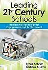 Leading 21st Century Schools by Lynne M. Schrum
