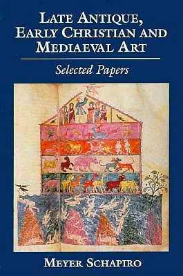 Late Antique, Early Christian and Medieval Art: Selected Papers