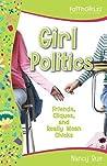 Girl Politics by Nancy N. Rue