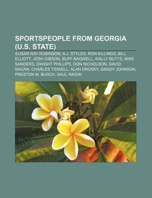 Sportspeople From Georgia U S State Sugar Ray Robinson A J Styles Ron Killings Bill Elliott Josh Gibson Buff Bagwell Wally Butts By Source Wikipedia Reviewer and beta reader of fantasy/horror, lover of english football and a glass of fine wine to accompany a great meal. goodreads