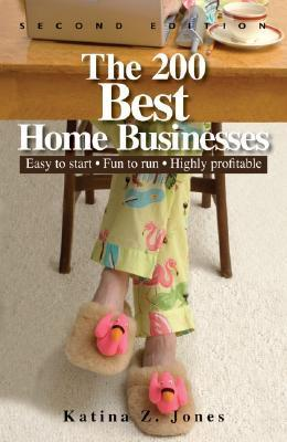 The-200-Best-Home-Businesses-Easy-To-Start-Fun-To-Run-Highly-Profitable