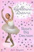 Rose's Big Decision (Ballerina Dreams, #3)