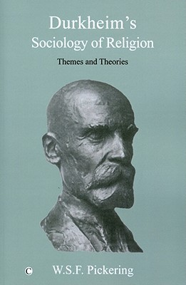 Durkheim's Sociology of Religion Themes and Theoriesd