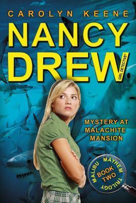 Mystery at Malachite Mansion (Nancy Drew: Girl Detective, #46; Malibu Mayhem Trilogy, #2)