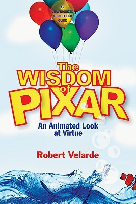 The Wisdom of Pixar by Robert Velarde