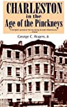 Charleston in the Age of the Pinckneys by George C. Rogers Jr.