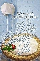 White Christmas Pie.White Christmas Pie By Wanda E Brunstetter