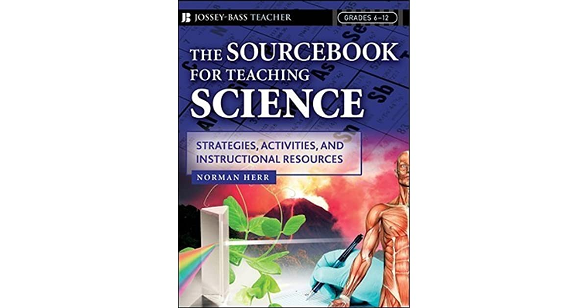 The Sourcebook For Teaching Science Grades 6 12 Strategies