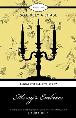 Mercy's Embrace (Elizabeth Elliot's Story - So Lively a Chase #2)