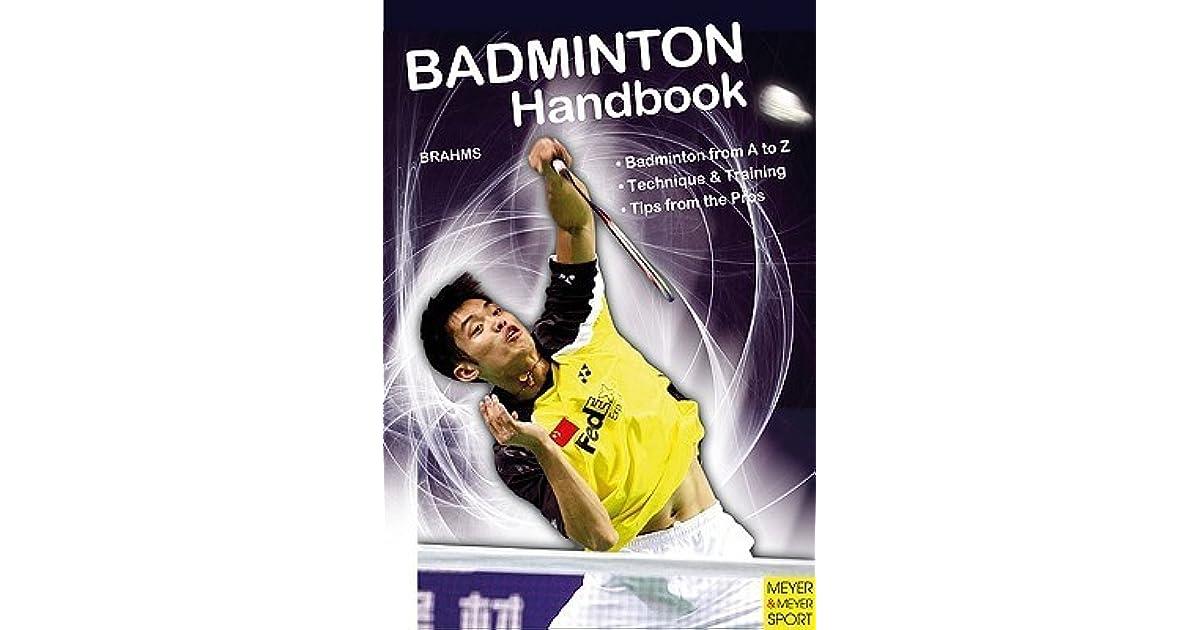 Badminton handbook : training - tactics - competition