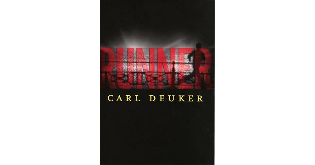 an overview of runner a novel by carl deuker Gym candy - epilogue, chapter 1 summary & analysis carl deuker this study guide consists of approximately 36 pages of chapter summaries, quotes, character analysis, themes, and more - everything you need to sharpen your knowledge of gym candy.