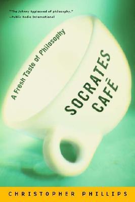Socrates Cafe: A Fresh Taste of Philosophy