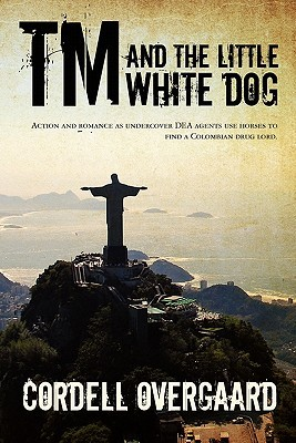 TM and the Little White Dog: Action and romance as undercover DEA agents use horses to find a Colombian drug lord.