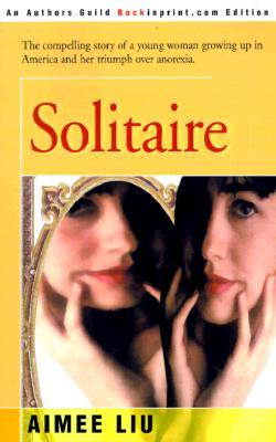 Solitaire: The Compelling Story of a Young Woman Growing up in America and Her Triumph over Anorexia