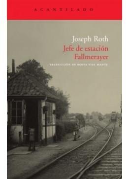 Jefe de estación Fallmerayer Joseph Roth