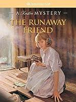 The Runaway Friend: A Kirsten Mystery
