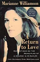 A Return to Love: Reflections on the Principles of a Course in Miracles (Revised) (Revised)
