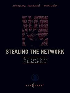 Stealing the Network: The Complete Series Collector's Edition, Final Chapter, and DVD: The Complete Series