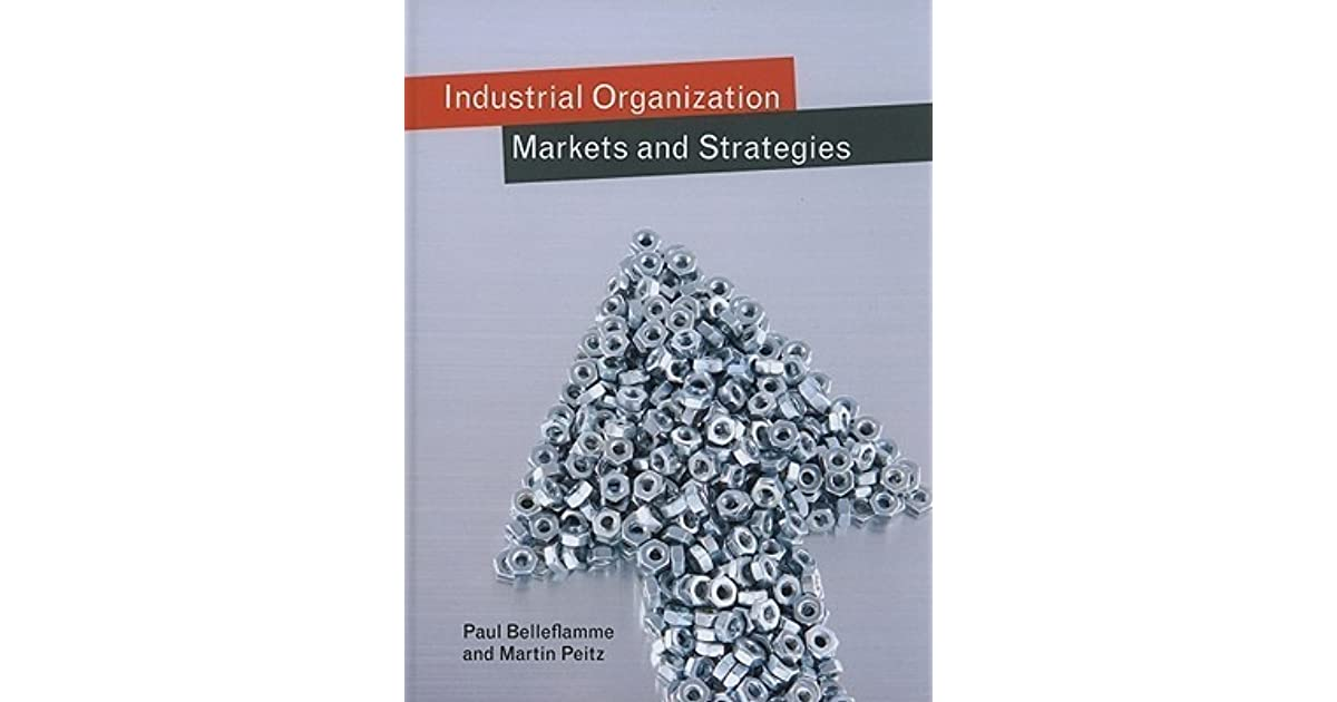 Industrial organization markets and strategies by paul belleflamme fandeluxe Choice Image