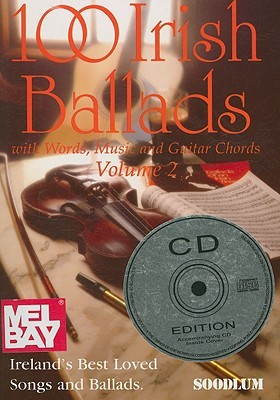 100 Irish Ballads, Volume 2: With Words, Music and Guitar Chords [With CD]