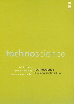 Technoscience - The Politics of Interventions