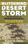 Blitzkrieg to Desert Storm: The Evolution of Operational Warfare