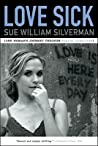 Love Sick by Sue William Silverman