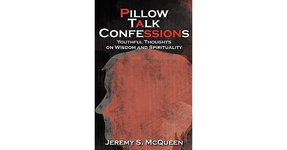 Pillow Talk Confessions: Youthful Thoughts on Wisdom and Spirituality