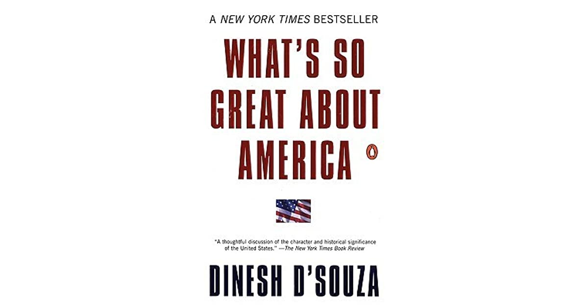 Whats so great about america by dinesh dsouza fandeluxe Choice Image
