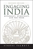 Engaging India: Diplomacy, Democracy, and the Bomb