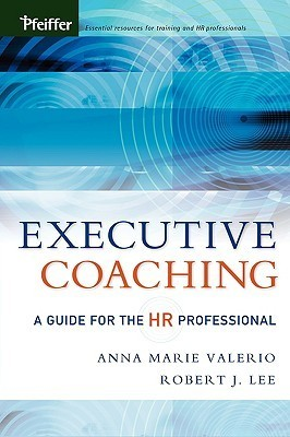 Executive Coaching - A Guide For The HR Professional
