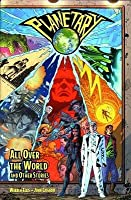 Planetary:  All Over The World And Other Stories