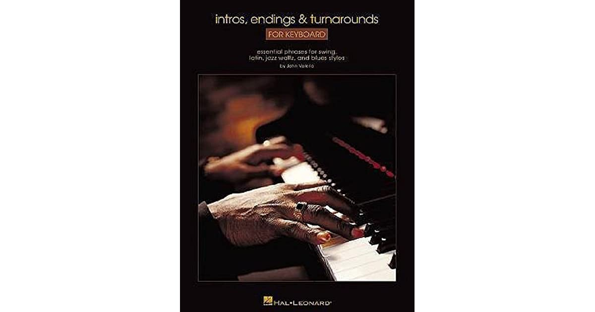 Intros endings turnarounds for keyboard essential phrases for intros endings turnarounds for keyboard essential phrases for swing latin jazz waltz and blues styles by john valerio fandeluxe Gallery