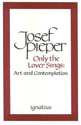 Only the Lover Sings: Art and Contemplation