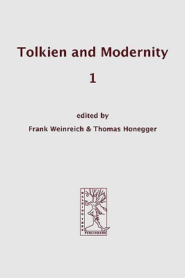 Tolkien and Modernity 1 by Thomas Honegger