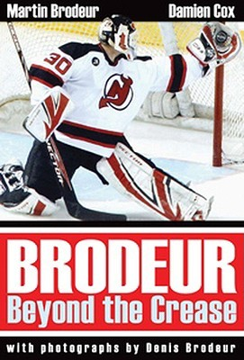 Brodeur Beyond The Crease By Martin Brodeur