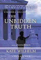 The Unbidden Truth