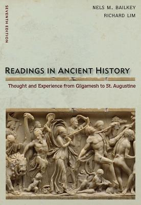 Readings in Ancient History: Thought and Experience from Gilgamesh to St. Augustine Nels M. Bailkey, Richard Lim